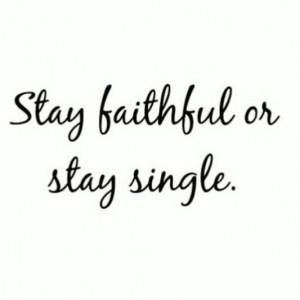 Morning quotes: Stay faithful