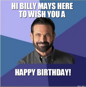Billy Mays - HI BILLY MAYS HERE TO WISH YOU A HAPPY BIRTHDAY!