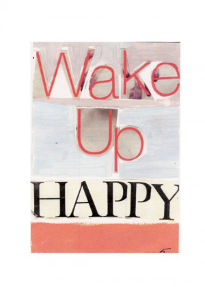 ... wake up happy happy quotes about life funny jokes wake up happy