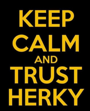 Keep calm and trust Herky!