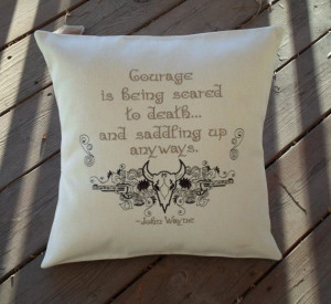 John Wayne quote pillow cover Cowboy Courage by JustForGiggles, $30.00 ...