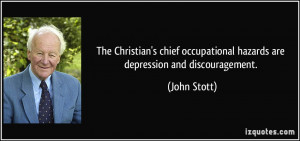 The Christian's chief occupational hazards are depression and ...