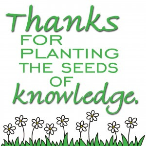 ... Quotes - Good Employees - Thanks for planting the seeds of knowledge
