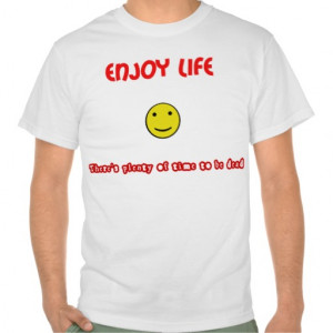 Funny Quotes Enjoy Life...