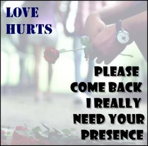 Love hurts,Please come back...'quote pic'