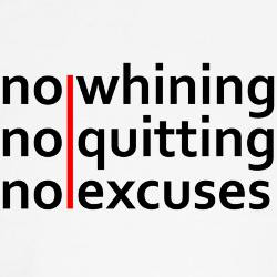 no_whining_no_quitting_no_excuses_baseball_jer.jpg?color=RedWhite ...