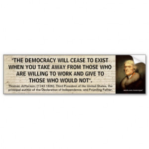 Jefferson: The democracy will cease to exist... Bumper Stickers
