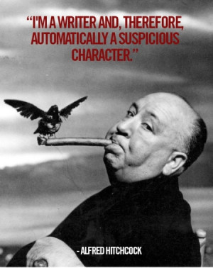 writer and, therefore, automatically a suspicious character.
