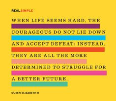 ... determined to struggle for a better future queen elizabeth ii # quotes
