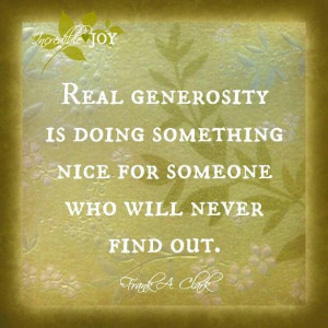 So do something nice for someone...just because, no ulterior motives.