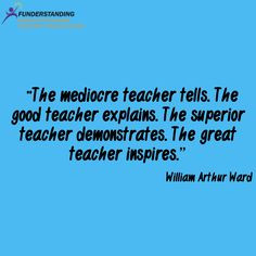 True. Teaching is all about inspiration -- being a role model. More
