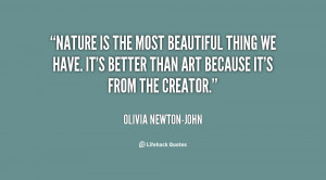 quote Olivia Newton John nature is the most beautiful thing we 135131