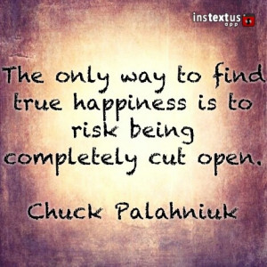 Chuck Palahniuk, Invisible Monsters #happiness #quote