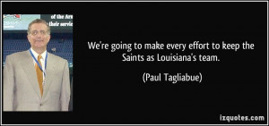 We're going to make every effort to keep the Saints as Louisiana's ...