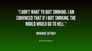 quote-Marjane-Satrapi-i-dont-want-to-quit-smoking-i-213345.png