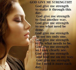 God give me the strength.