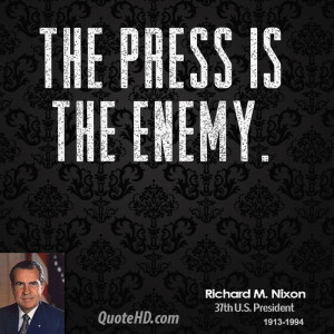 The press is the enemy.