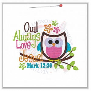 4788 Sayings : Owl Always Love Jesus! Applique 5x7