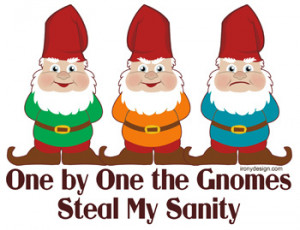 ... - Humorous & Funny T-Shirts, > Silly Humor > One By One The Gnomes
