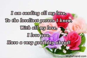 ... my love to the loveliest person i know with all my love i love you