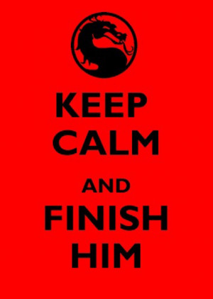 mortal-kombat-keep-calm-finish-him
