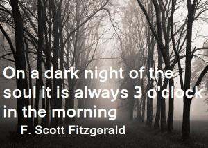 quote:On a dark night of the soul... F. Scott Fitzgerald 600×428