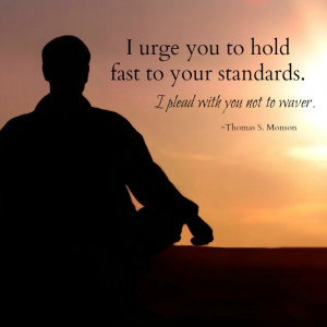urge you to hold fast to your standards. I plead with you not to ...