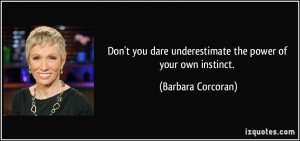 Barbara Corcoran Quotes Don't you dare!