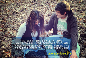 The Next Time I Fall In Love I Want To Fall For Someone Love quote ...