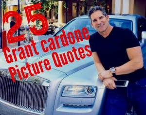 25 Awesome Grant Cardone Picture Quotes | Addicted 2 Success