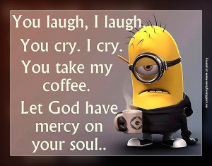 Minion Funny Coffee Quotes