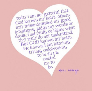 Today i am so grateful that god knows my heart picture quotes