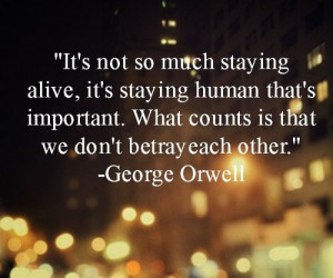 ... Quotes 3, 1984 Quotes, 1984 Orwell Quotes, Stay Alive, Importance