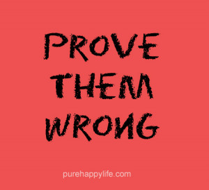 Inspirational Quote: Prove Them Wrong