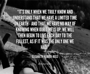 File Name : quote-Elisabeth-Kubler-Ross-its-only-when-we-truly-know ...