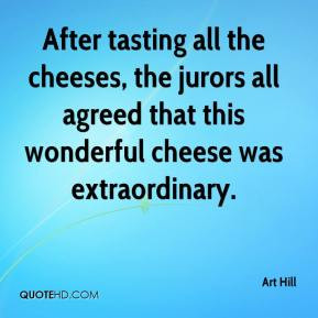 Art Hill - After tasting all the cheeses, the jurors all agreed that ...