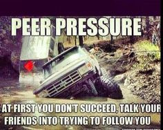 peer pressure more jeeps sayings p funny jeeps jeeps sayingsp peers ...