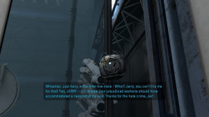 ... Wheatley quotes from Portal 2. Here we see Wheatley getting snapped at