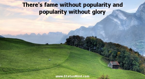 ... without glory - Edmond and Jules de Goncourt Quotes - StatusMind.com