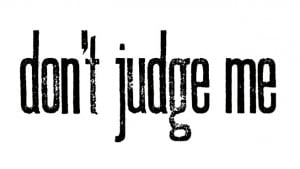 How Would You Like To Be Judged?