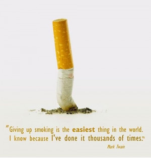 Giving Up Smoking Is The Easiest Thing In The World I Know Because I ...