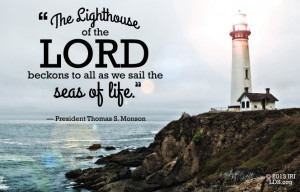 Lighthouse by Thomas S Monson Quotes LDS