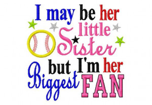 may be her little Sister but I'm her Biggest Fan - Softball Applique ...