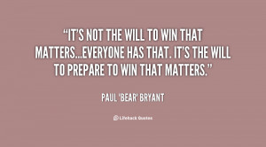 Bear Bryant Quotes Quote-paul-bear-bryant-its