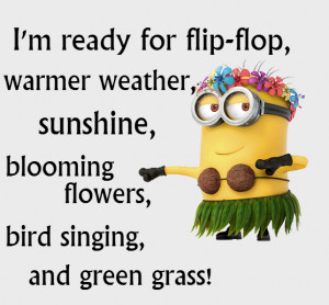 Ready for warmer weather? Happy first day of spring. #minions #sping