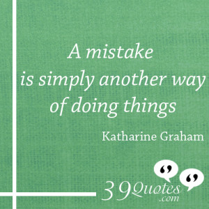 mistake-is-simply-another-way-of-doing-things-Katharine-Graham