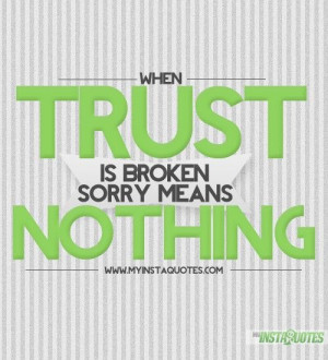 will not heal a broken heart. Trust is essential to any relationship ...