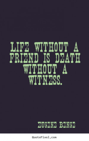 Showing Gallery For Death Of A Friend Quote