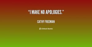 quote-Cathy-Freeman-i-make-no-apologies-57629.png