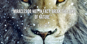quote-C.-S.-Lewis-miracles-do-not-in-fact-break-the-41167.png